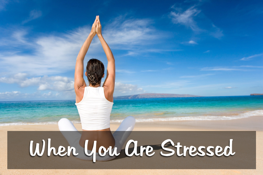 when-you-are-stressed