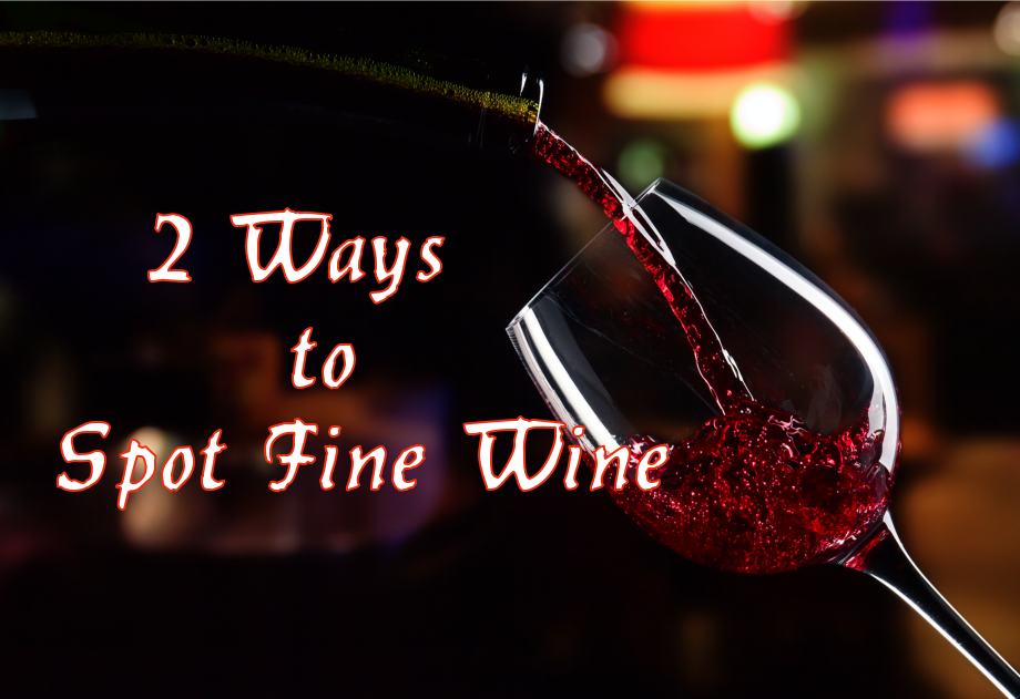2 Ways to Spot Fine Wine