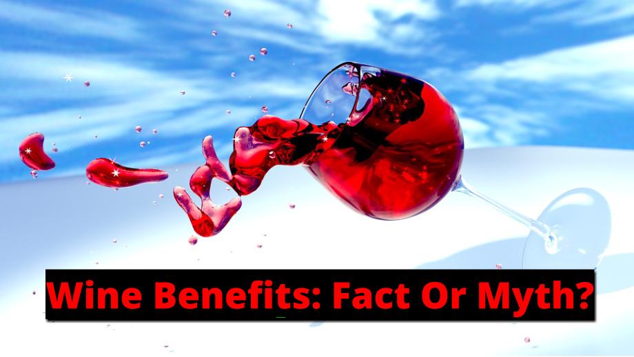 wine-benefits-fact-or-myth