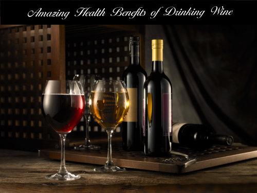 5 Amazing Health Benefits of Drinking Wine