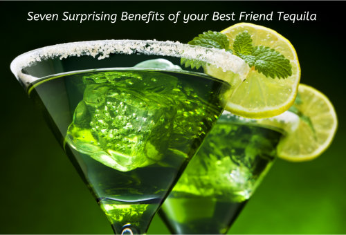 Seven Surprising Benefits of your Best Friend Tequila