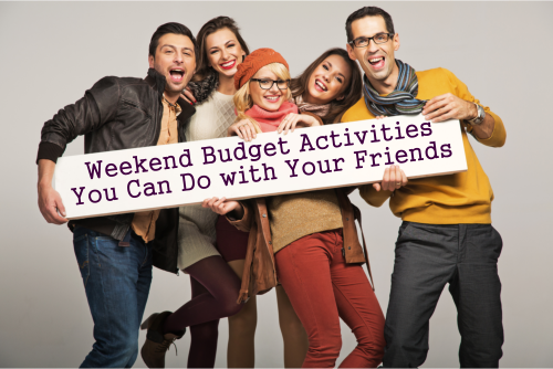 Weekend Budget Activities You Can Do with Your Friends