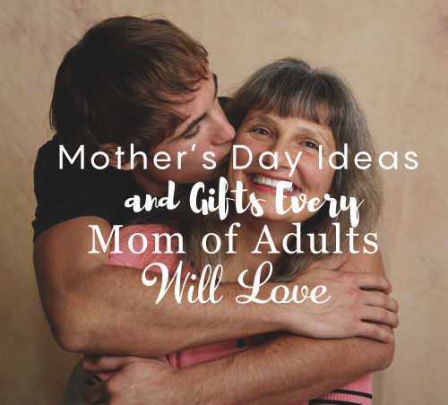 mothers-day-ideas-and-gifts-every-mom-of-adults-will-love